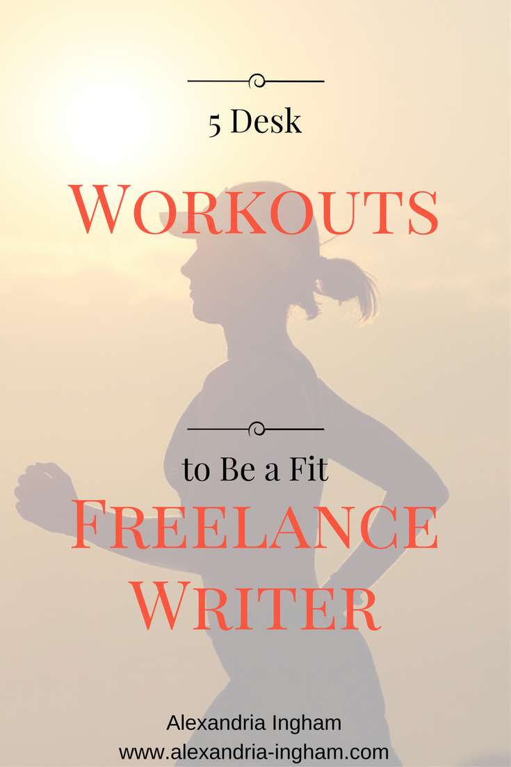 Desk Workouts for a Fit Freelance Writer